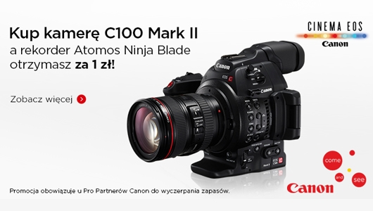 Canon C100 Mark II i rekorder Ninja Blade za 1 zł