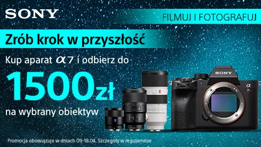 Przy zakupie aparatu z serii A7 wybrane obiektywy nawet do 1500 zł taniej